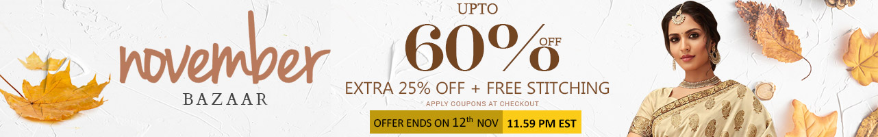 Upto 60% off + Extra 25% off +Free Stitching